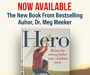 Hero - Being the Strong Father Your Children Need by Meg Meeker, M.D.