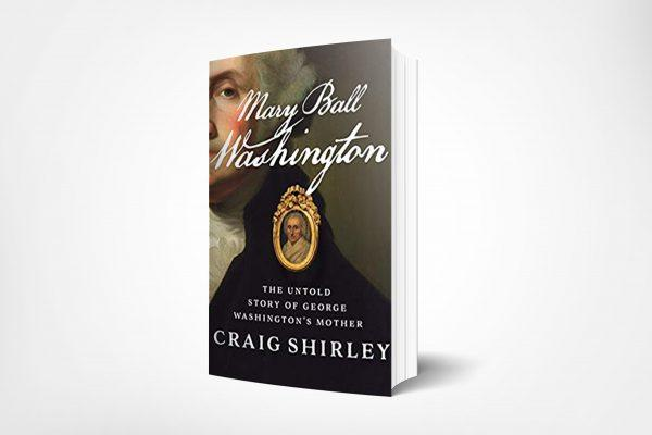 Mary Ball Washington- The Untold Story of George Washington's Mothe